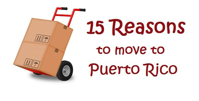 15 reasons to move to Puerto Rico